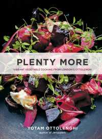 Plenty More : Vibrant Vegetable Cooking from London's Ottolenghi [A Cookbook]
