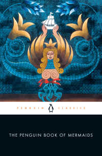 The Penguin Book of Mermaids
