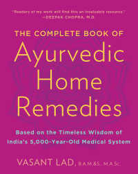 The Complete Book of Ayurvedic Home Remedies : Based on the Timeless Wisdom of India's 5,000-Year-Old Medical System