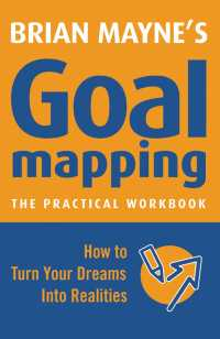 Goal Mapping : How To Turn Your Dreams into Realities