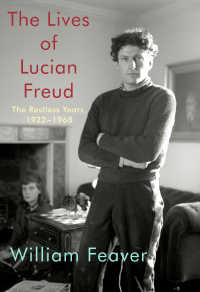 The Lives of Lucian Freud : The Restless Years, 1922-1968