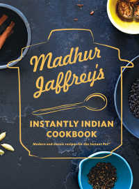 Madhur Jaffrey's Instantly Indian Cookbook : Modern and Classic Recipes for the Instant Pot®
