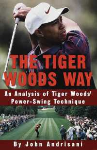 The Tiger Woods Way : An Analysis of Tiger Woods' Power-Swing Technique