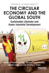 循環経済と途上国<br>The Circular Economy and the Global South : Sustainable Lifestyles and Green Industrial Development
