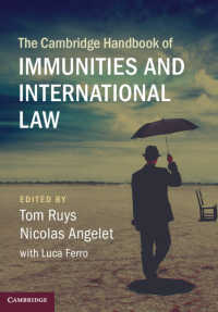 ケンブリッジ版 免除と国際法ハンドブック<br>The Cambridge Handbook of Immunities and International Law