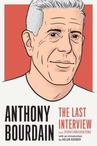 Anthony Bourdain: The Last Interview : and Other Conversations