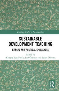 Sustainable Development Teaching : Ethical and Political Challenges