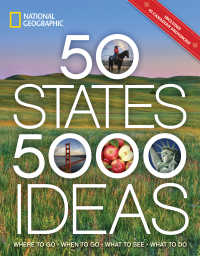 50 States, 5,000 Ideas : Where to Go, When to Go, What to See, What to Do