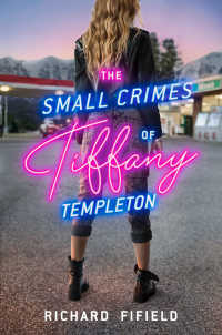 The Small Crimes of Tiffany Templeton