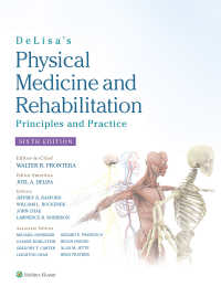 Delisa理学療法・リハビリテーション:原理と実際(第6版)<br>DeLisa's Physical Medicine and Rehabilitation: Principles and Practice(6)