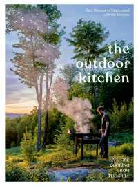 The Outdoor Kitchen : Live-Fire Cooking from the Grill [A Cookbook]