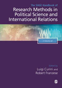 政治学・国際関係論における調査法ハンドブック(全2巻)<br>The SAGE Handbook of Research Methods in Political Science and International Relations