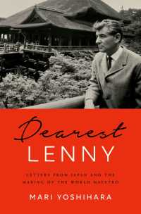 レナード・バーンスタインと日本からの手紙<br>Dearest Lenny : Letters from Japan and the Making of the World Maestro