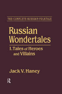 The Complete Russian Folktale: v. 3: Russian Wondertales 1 - Tales of Heroes and Villains