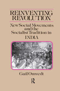 Reinventing Revolution: New Social Movements and the Socialist Tradition in India : New Social Movements and the Socialist Tradition in India