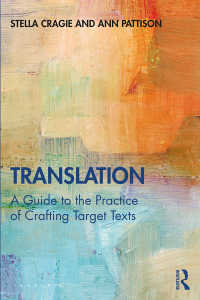 翻訳実践ガイド<br>Translation: A Guide to the Practice of Crafting Target Texts