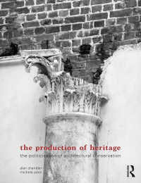 建築遺産保全の政治性<br>The Production of Heritage : The Politicisation of Architectural Conservation