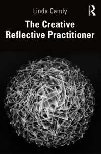 芸術製作と批判的研究の交わるところ<br>The Creative Reflective Practitioner : Research Through Making and Practice