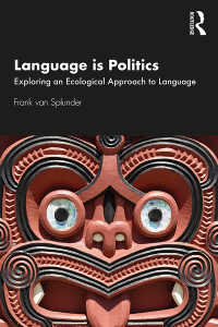 言語は政治だ:言語への生態的アプローチ<br>Language is Politics : Exploring an Ecological Approach to Language