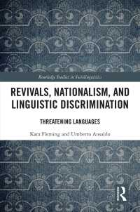 言語復興と言語ナショナリズム再考<br>Revivals, Nationalism, and Linguistic Discrimination : Threatening Languages