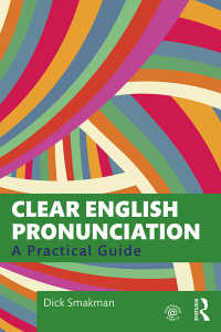 明解な英語発音:実践ガイド<br>Clear English Pronunciation : A Practical Guide