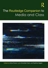The Routledge Companion to Media and Class
