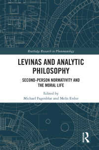 レヴィナスと分析哲学<br>Levinas and Analytic Philosophy : Second-Person Normatvity and the Moral Life