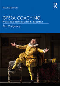 オペラ・コーチング(第2版)<br>Opera Coaching : Professional Techniques for the Répétiteur(2 NED)