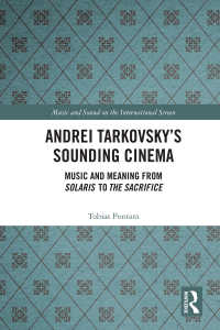 タルコフスキー映画の音楽<br>Andrei Tarkovsky's Sounding Cinema : Music and Meaning from Solaris to The Sacrifice