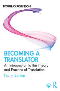 翻訳業入門(第4版)<br>Becoming a Translator : An Introduction to the Theory and Practice of Translation(4 NED)
