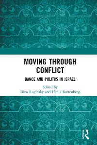 Moving through Conflict : Dance and Politcs in Israel