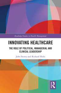 Innovating Healthcare : The Role of Political, Managerial and Clinical Leadership