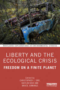 自由と生態系の危機:有限の惑星上の自由<br>Liberty and the Ecological Crisis : Freedom on a Finite Planet