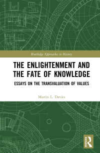 終わらない啓蒙主義時代と知の運命<br>The Enlightenment and the Fate of Knowledge : Essays on the Transvaluation of Values