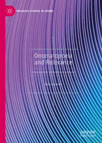 オノマトペの関連性理論<br>Onomatopoeia and Relevance〈1st ed. 2019〉 : Communication of Impressions via Sound