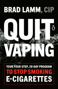 Quit Vaping : Your Four-Step, 28-Day Program to Stop Smoking E-Cigarettes