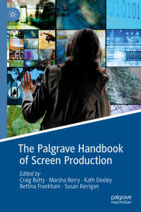 映像製作ハンドブック<br>The Palgrave Handbook of Screen Production〈1st ed. 2019〉