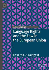 EUにおける言語権と法<br>Language Rights and the Law in the European Union〈1st ed. 2020〉