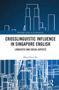Crosslinguistic Influence in Singapore English : Linguistic and Social Aspects
