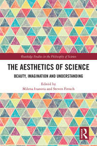 科学の美学<br>The Aesthetics of Science : Beauty, Imagination and Understanding
