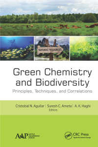 Green Chemistry and Biodiversity : Principles, Techniques, and Correlations