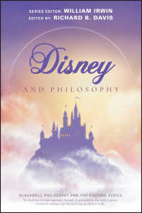 ディズニー哲学入門<br>Disney and Philosophy : Truth, Trust, and a Little Bit of Pixie Dust