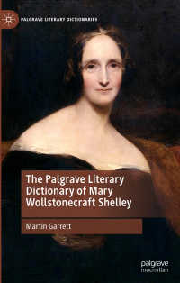 メアリ・シェリー文学辞典<br>The Palgrave Literary Dictionary of Mary Wollstonecraft Shelley〈1st ed. 2019〉
