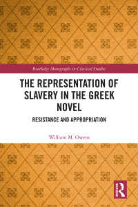 古代ギリシア小説における奴隷表象<br>The Representation of Slavery in the Greek Novel : Resistance and Appropriation