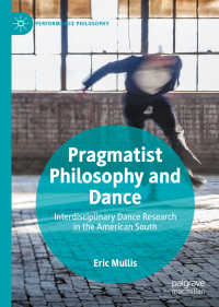 Pragmatist Philosophy and Dance〈1st ed. 2019〉 : Interdisciplinary Dance Research in the American South