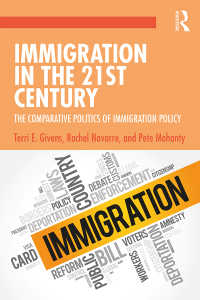 21世紀の移民問題:移民政策の比較政治学<br>Immigration in the 21st Century : The Comparative Politics of Immigration Policy