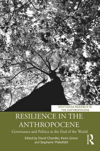 人新世のレジリエンスを築くガバナンスと政治<br>Resilience in the Anthropocene : Governance and Politics at the End of the World