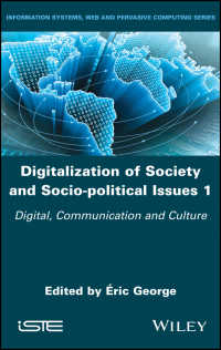 Digitalization of Society and Socio-political Issues 1 : Digital, Communication, and Culture