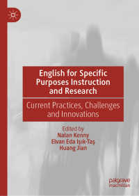特定目的の英語(ESP)指導と研究の最前線<br>English for Specific Purposes Instruction and Research〈1st ed. 2020〉 : Current Practices, Challenges and Innovations