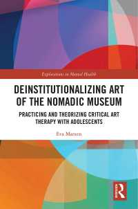 脱制度化する「ノマド美術館」と青年の批判的芸術療法<br>Deinstitutionalizing Art of the Nomadic Museum : Practicing And Theorizing Critical Art Therapy With Adolescents